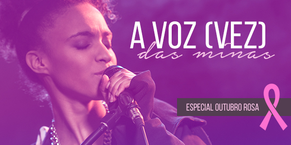 #OutubroRosa: Ouça nossa playlist e entenda mais sobre a Campanha